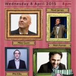 8 APRILMike Gunn, Noel James, Nish Kumar & Phil Ellis